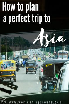 How to plan a trip to Asia, Asia itinerary, Asia travel route, backpacking SouthEast Asia, Asia travel tips
