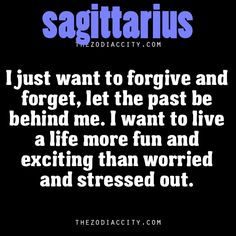 Zodiac Sagittarius Thoughts. This is me without a doubt.
