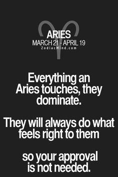 Aries...so true