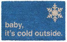 Sweet Home Baby It's Cold Doormat