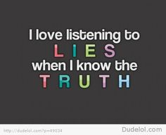 this is why you shouldn't lie...someone always knows.