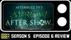 Arrow Season 5 Episode 6 Review & AfterShow | AfterBuzz TV