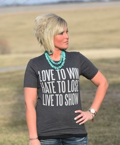 Sass N' Stones - Love To Show Unisex T-Shirt, $33.95 (http://sassnstones.com/love-to-show-unisex-t-shirt/)