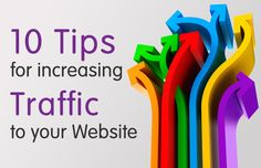 10 Tips for Increasing Traffic to Your Website