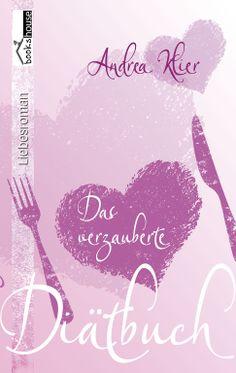 """Das verzauberte Diätbuch"" von Andrea Klier ab Februar 2014 im bookshouse Verlag. www.bookshouse.de/buecher/Das_verzauberte_Diaetbuch/"