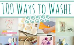 100 Ways to Washi - The Ultimate Washi Tape Projects Guide Yes.