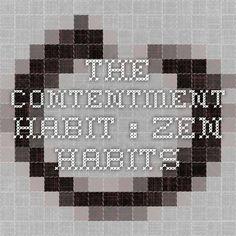 The Contentment Habit : zen habits