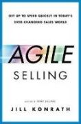 Sales guru Jill Konrath offers both new and experienced salespeople a plan for rapidly absorbing new information and mastering new skills by becoming agile sellers. Readers will learn the mindsets, learning strategies and habits that they can use in crazy-busy times to start strong and stay nimble.