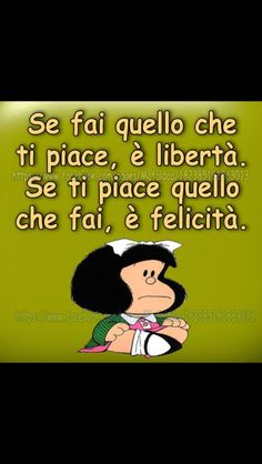 Mafalda - se fai quello che ti piace ... Jokes Quotes, Funny Quotes, V Quote, Italian Quotes, Feelings Words, Snoopy, Zodiac Quotes, Favorite Quotes, Quotations