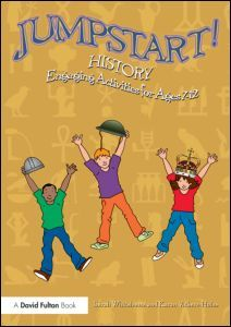 Jumpstart! History: Engaging activities for ages 7-12 (Paperback) - Routledge