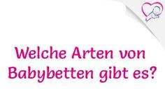Alle Arten von #Babybetten im Überblick.  #Babybett #Beistellbett #Stubenwagen #Babywiege
