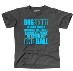 T-Shirt DOGSPORT others only ONE BALL fun Spruch Sport Siviwonder bis 4XL