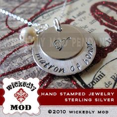 Hand Stamped Custom Personalized Necklace - Sterling Silver - Carly - Maid or Matron of Honor by Wickedly Mod. $66.00, via Etsy.