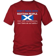 Scotland Shirt - Don't mess with Scottish people - Scotland Roots Gift