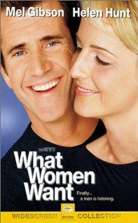 WHAT WOMEN WANT.  Director: Nancy Meyers.  Year: 2000.   Cast: Mel Gibson, Helen Hunt and Marisa Tomei