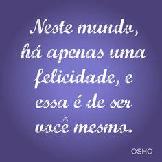 """#Osho, em """"Destino, Liberdade e Alma: Qual é o Sentido da Vida?"""".  Mais dicas de Osho em: www.palavrasdeosho.com"""
