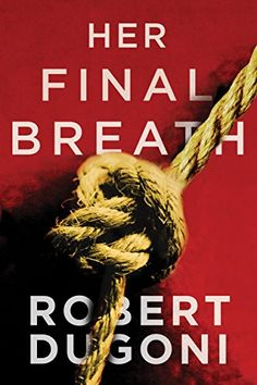 Love this series - Her Final Breath (The Tracy Crosswhite Series Book 2) by [Dugoni, Robert]