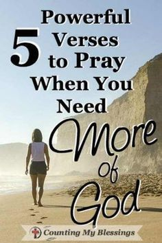 5 Powerful Verses to Pray When You Need More of God - Counting My Blessings