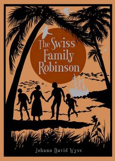 The Swiss Family Robinson | Johann David Wyss