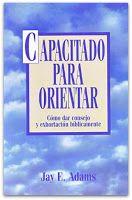 CyberSaulo: LIBRO - CAPACITADOS PARA ORIENTAR - JAY E. ADAMS