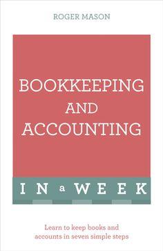 Bookkeeping and Accounting in a Week: Teach Yourself / Digital original - eBook