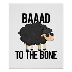 Shop Baaaad To The Bone Cute Black Sheep PUn Poster created by punnybone. Sheep Puns, Funny Sheep, Cute Sheep, Animal Puns, Funny Animals, Black Sheep Tattoo, Toxic Family Quotes, Wood Carving For Beginners, Black Sheep Of The Family