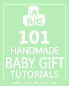 DIY Baby Gifts - 101 Handmade Baby Gift Tutorials! www.everythingetsy.com