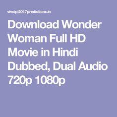 Download Wonder Woman Full HD Movie in Hindi Dubbed, Dual Audio 720p 1080p