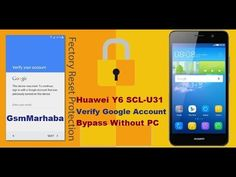Huawei Y6 SCL U31 Verify Google Account Bypass 2017 Gift