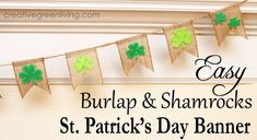 Super easy St. Patrick's Day banner made with burlap and felt stickers