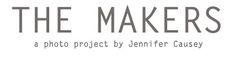 The Makers Project was started in 2010 by photographer, Jennifer Causey.