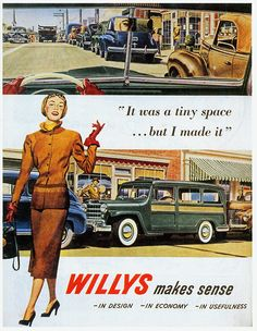 """It Was a Tiny Space, But I Made It,"" Willys Station Wagon ad [1952]"