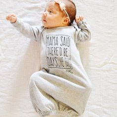 "#OOTD #mylittleadi | Infant ""Mama Said"" Bundler Gown | $21 | Click link to shop: http://www.littleadi.com/collections/baby/products/infant-mama-said-bundler-gown"