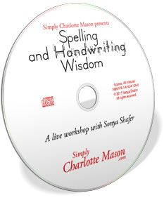 Spelling and Handwriting Wisdom--gentle and effective methods for handwriting and spelling without drudgery