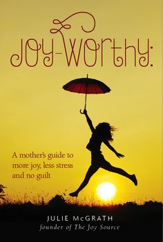How to be Joy Worthy!