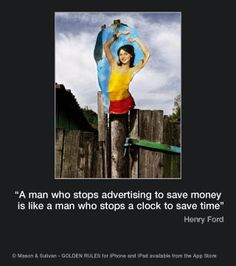 """""""A man who stops #Advertising to save money is like a man who stops a clock to save time."""" - Henry Ford  #QotD"""