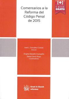Comentarios a la reforma del Código Penal de 2015 / director, José L. González Cussac ; coordinadoras, Ángela Matallín Evangelio, Elena Górriz Royo