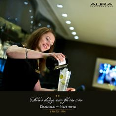 Stick around for one more drink with Double or Nothing at Aura every Wednesday.