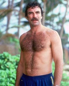 Can´t help adding TOM SELLECK in here. He´s so handsome and is such a nice man. Perfect to me, even today at 60-something. I have a thing for guys at beach life.