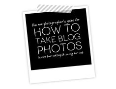 How to Take Blog Photos: Editing