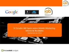 IV Estudio IAB Spain sobre Mobile Marketing by IAB Spain (09/2012)