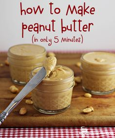 This is the BEST recipe EVER!! You can make homemade peanut butter in just 5 minutes. Much better for you and much cheaper than store bought. Plus you can customize it to your liking....YUM! #PeanutButter #Homemade #DIY