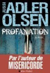 Profanation - Jussi Adler-Olsen - Babelio