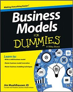 """Read """"Business Models For Dummies"""" by Jim Muehlhausen available from Rakuten Kobo. Write a business model? Business Models For Dummies helps you write a solid business model to further define your ."""