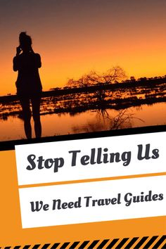 Stop telling us we need travel guides - A Broken Backpack