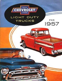 1957 Chevrolet Truck Ad {I remember my Dad's old '57... and how Mom cursed the thing .  No power steering!}