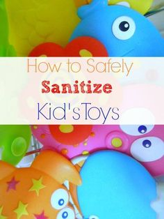 How To Safely Sanitize Kid's Toys
