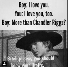 Yeah, sorry guys I'll never live you more than Chandler Riggs