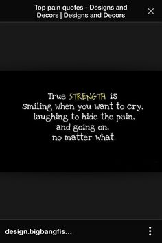 Pain quote Pain Quotes, Design Quotes, Crying, My Design, Quotes About Pain