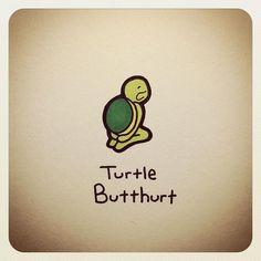 Turtle Butthurt